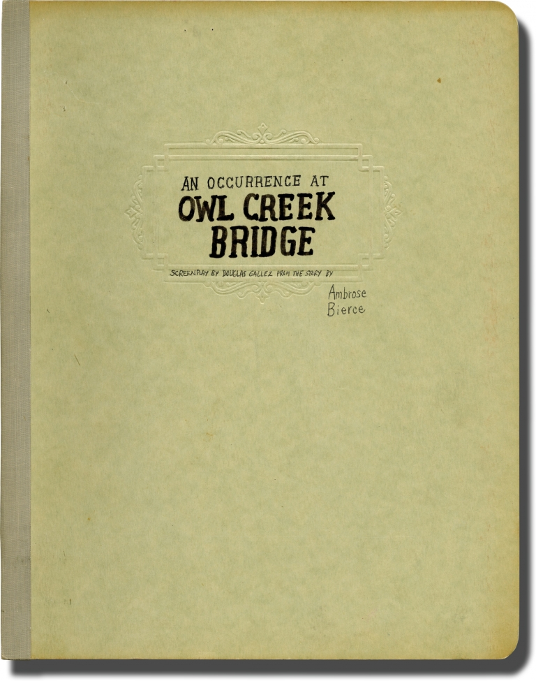 An Occurrence at Owl Creek Bridge. Ambrose Bierce, Douglas Gallez, story, screenwriter director.