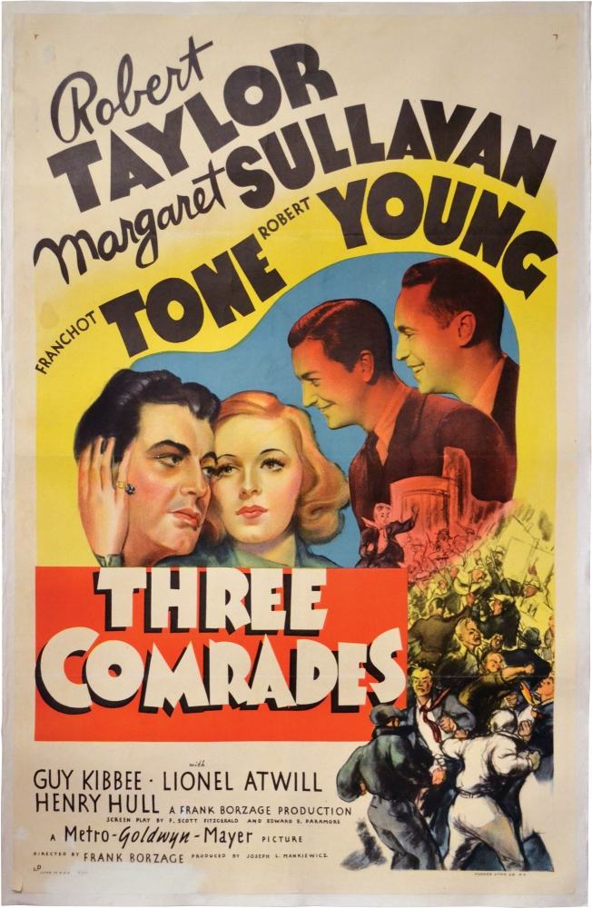 Three Comrades. F. Scott Fitzgerald, Erich Maria Remarque, Frank Borzage, Franchot Tone Robert Taylor Margaret Sullavan, screenwriter, novel, director, starring.