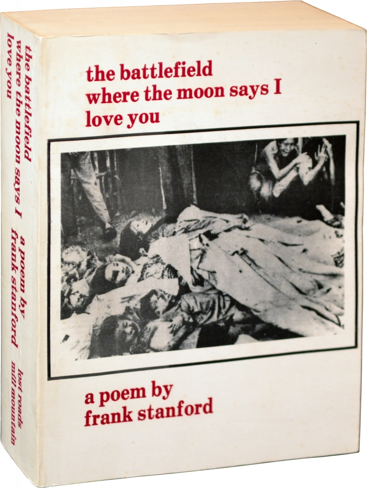 The Battlefield Where the Moon Says I Love You. Frank Stanford.