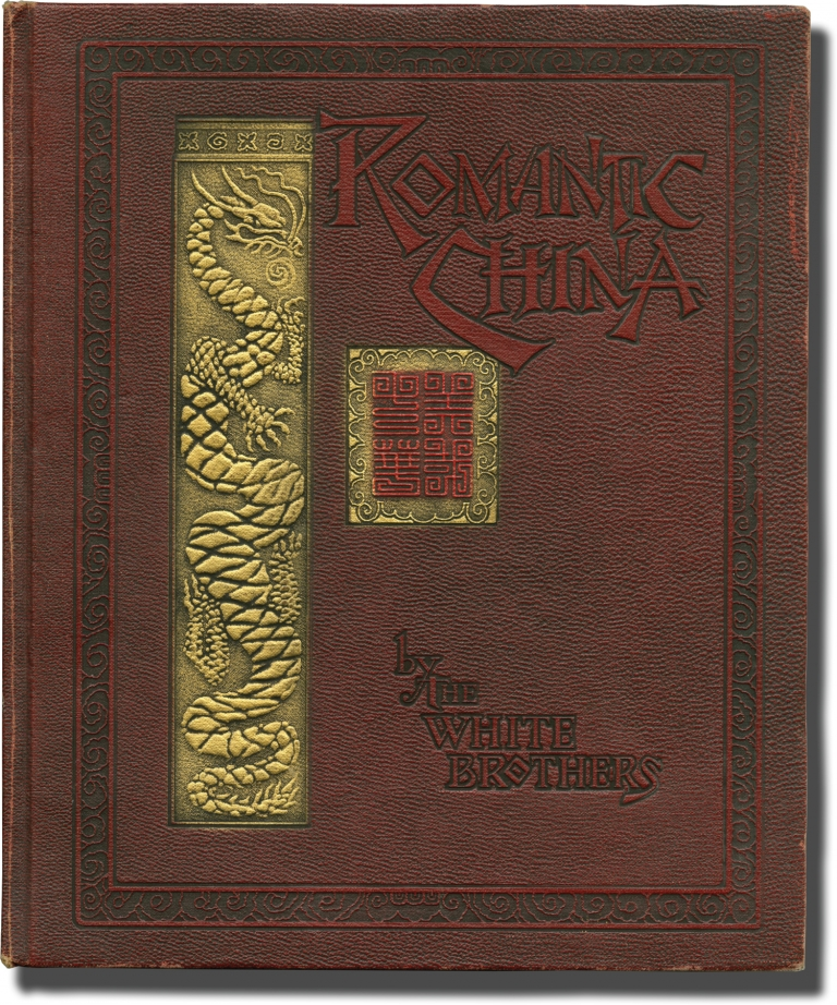 Romantic China: An Album Containing Forty-two Photographic Studies of China's Historic Monuments and Charming Beauty Spots, Complete with Descriptive and Historical Notes. Herbert White, James, The White Brothers.