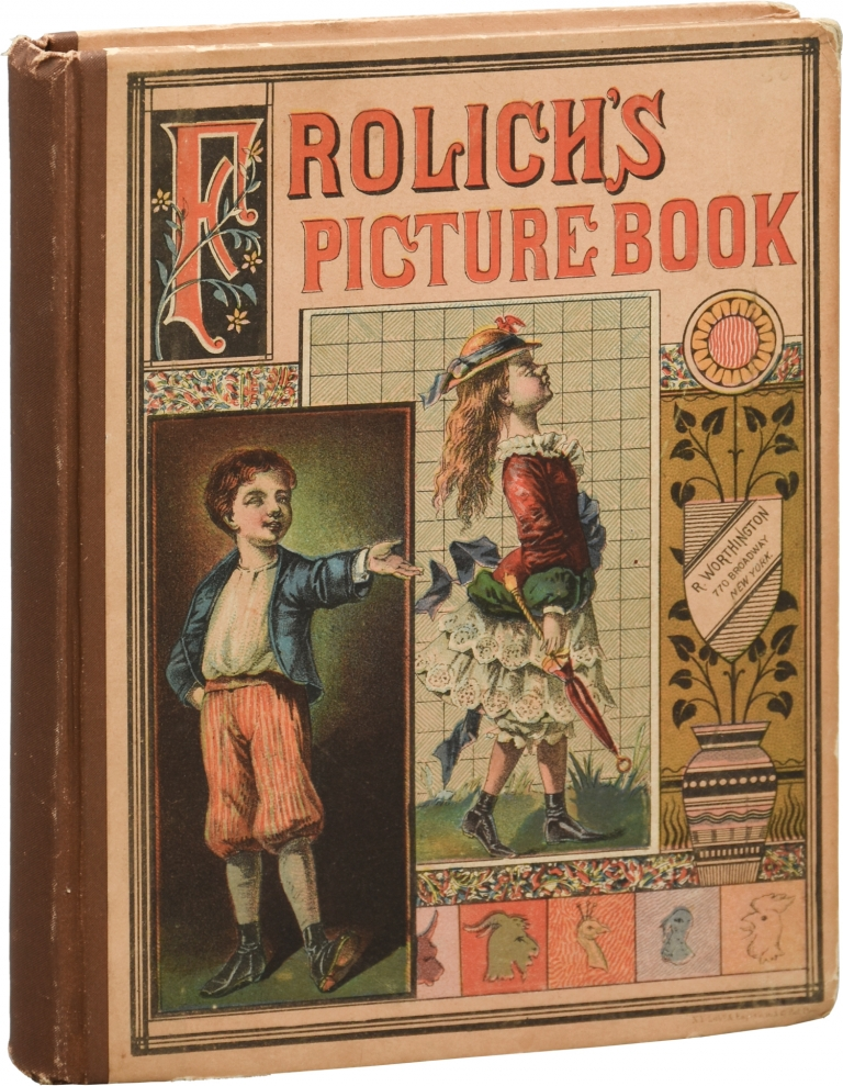 Frolich's Picture Book, Containing Foolish Zoe, Mischievous John, Boasting Hector. L. Frolich.