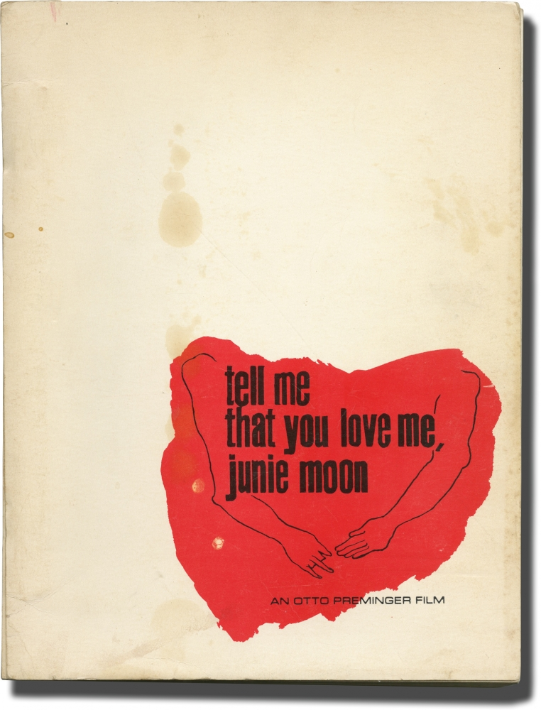 Tell Me That You Love Me, Junie Moon. Otto Preminger, Marjorie Kellogg, Ken Howard Liza Minnelli, Fred Williamson, producer director, novel screenwriter, starring.