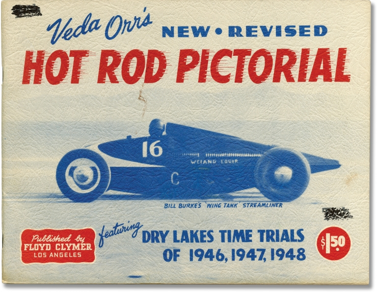 Hot Rod Pictorial featuring Dry Lakes Time Trials of 1946, 1947, 1948. Veda Orr.