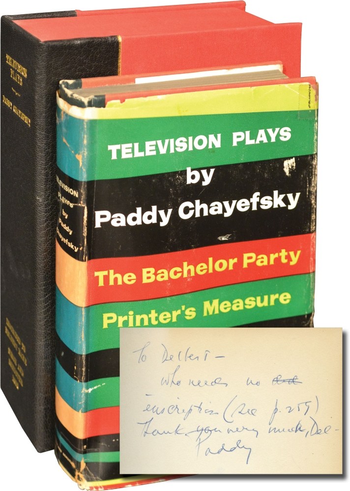 Television Plays: The Bachelor Party, Printer's Measure, Holiday Song, The Big Deal, The Mother, Marty. Paddy Chayefsky.