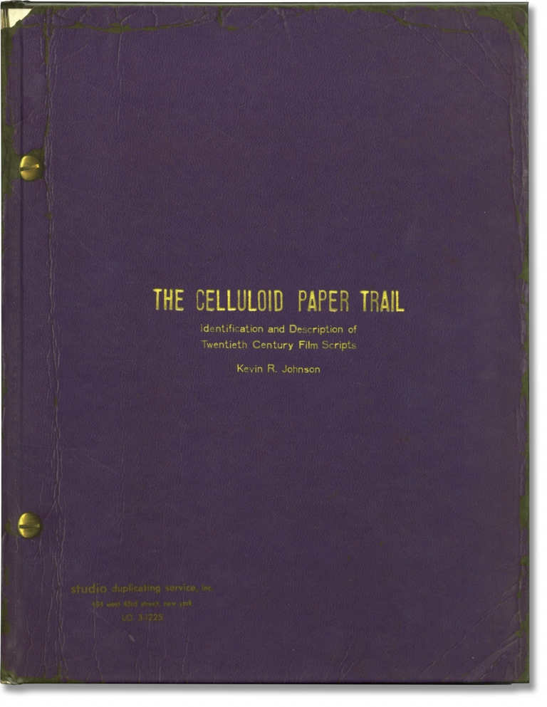 The Celluloid Paper Trail: Identification and Description of Twentieth Century Film Scripts. Kevin R. Johnson, Tony Bill, author, foreword.