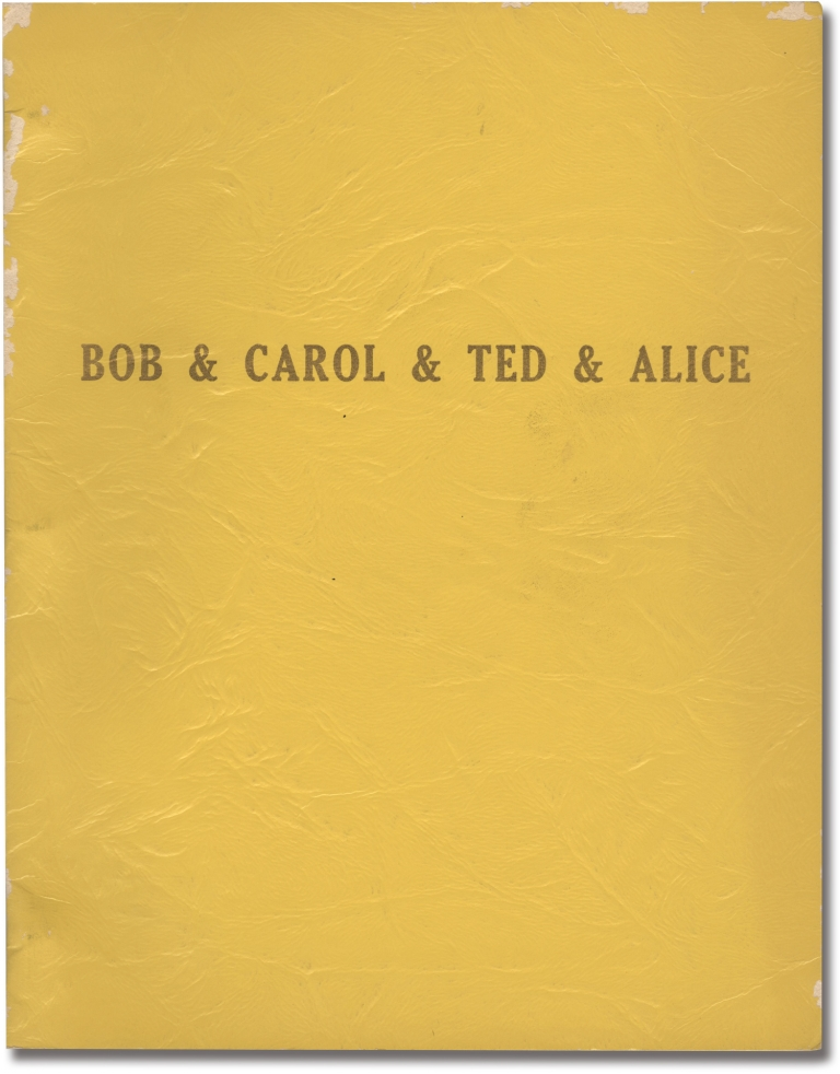 Bob and Carol and Ted and Alice. Paul Mazursky, Larry Tucker, Robert Culp Natalie Wood, Dyan Cannon, Elliott Gould, screenwriter director, screenwriter, starring.
