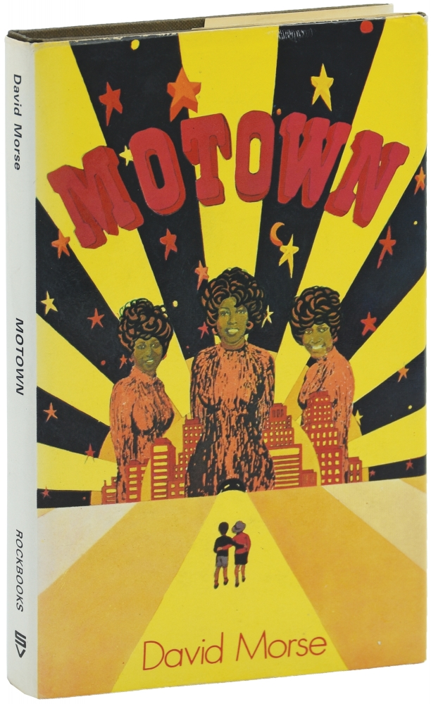 Motown and the Arrival of Black Music. David Morse.