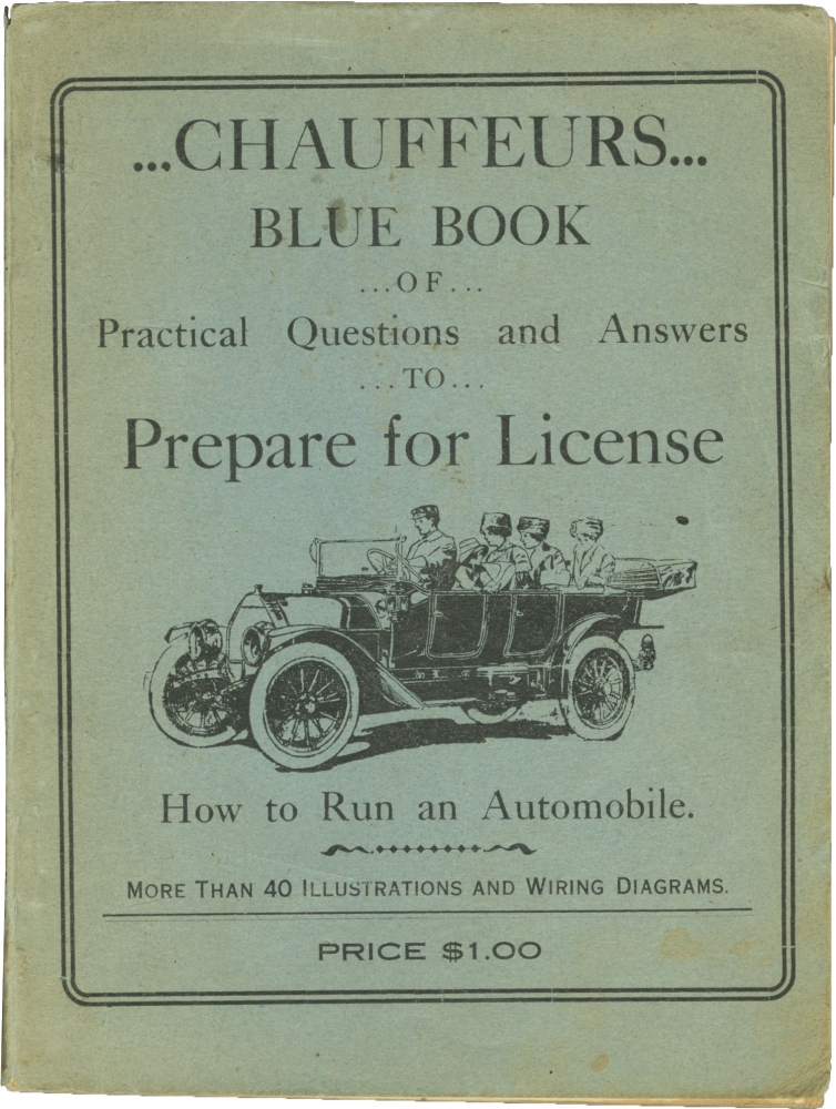 Chauffeurs Blue Book of Practical Questions and Answers to Prepare for License. Charles V. Milward.