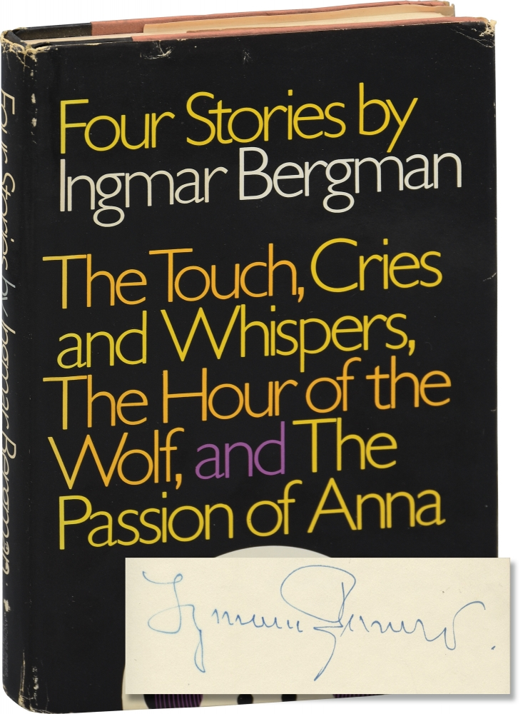 Four Stories by Ingmar Bergman: The Touch, Cries And Whispers, The Hour Of The Wolf, and The Passion Of Anna. Ingmar Bergman, Alan Blair.
