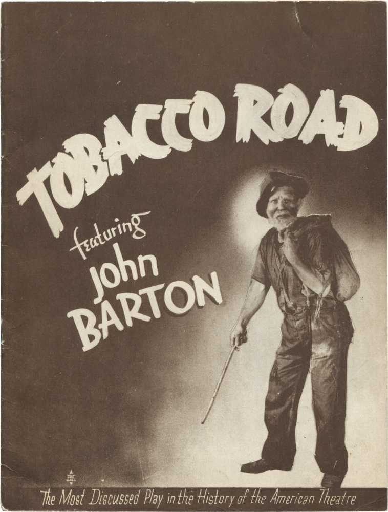 Tobacco Road. Jack Kirkland, Erskine Caldwell, Anthony Brown, Sara Perry Norman Budd, John Barton, playwright, novel, director, starring.