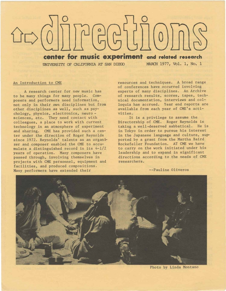 Archive of publications from the Center for Music Experiment, 1974-1979. Pauline Oliveros, Jean Charles Francois Roger Reynolds, directors.