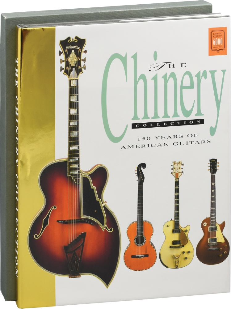 The Chinery Collection: 150 Years of American Guitars. Tony Bacon, Scott Chinery.