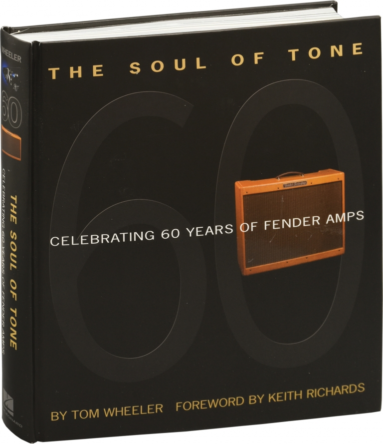 The Soul of Tone: Celebrating 60 Years of Fender Amps. Tom Wheeler, Keith Richards, introduction.