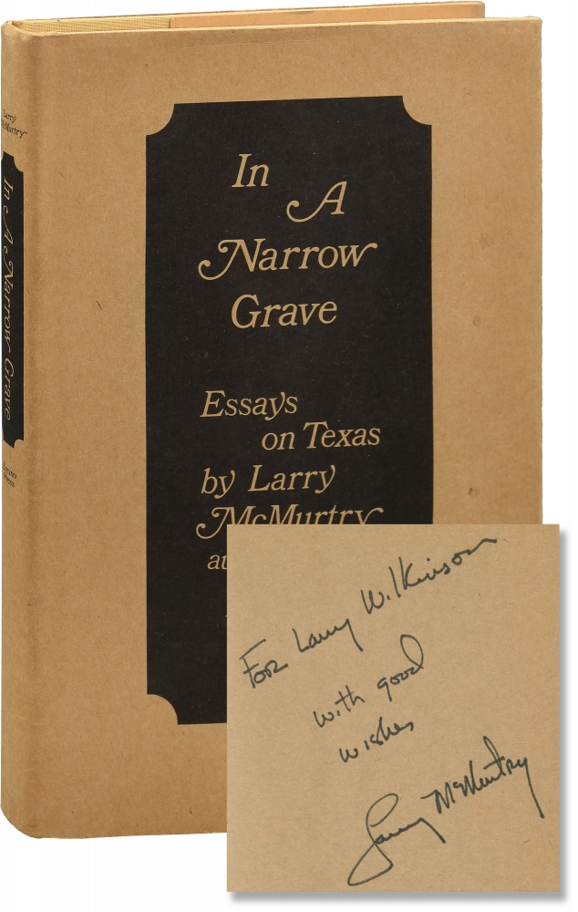 In A Narrow Grave: Essays On Texas. Larry McMurtry.