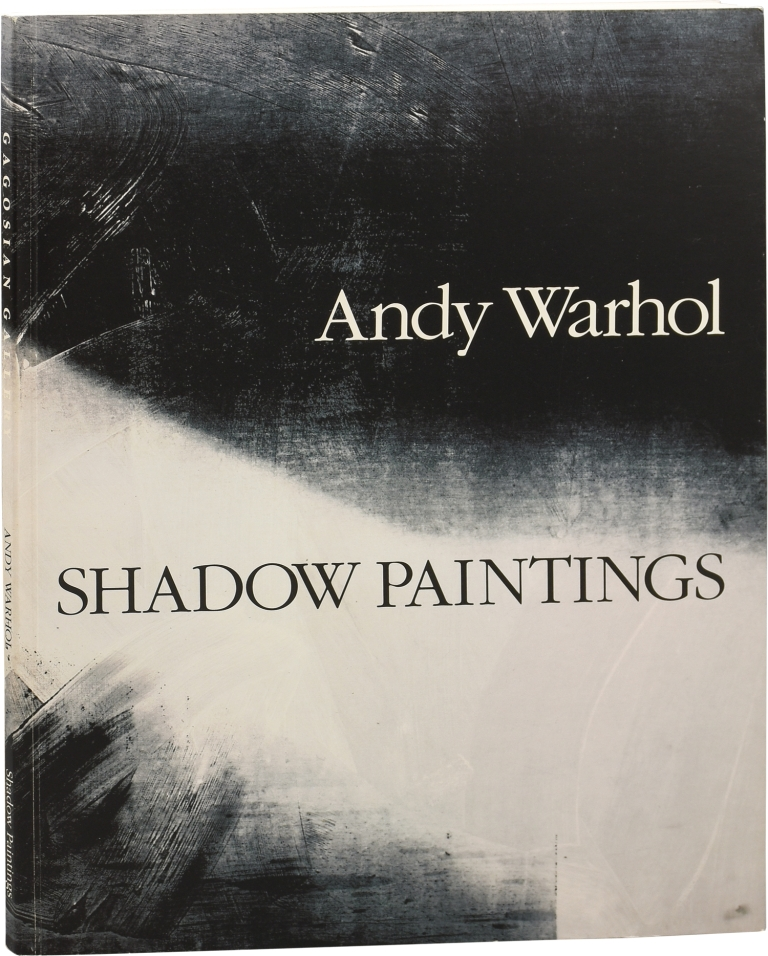 Andy Warhol: Shadow Paintings. Andy Warhol, Julian Schnabel, introduction.