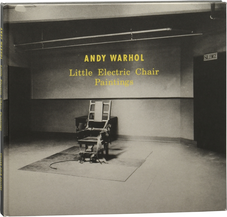 Andy Warhol: Little Electric Chair Paintings. Andy Warhol, Peter Halley Gerard Malanga, contributors.