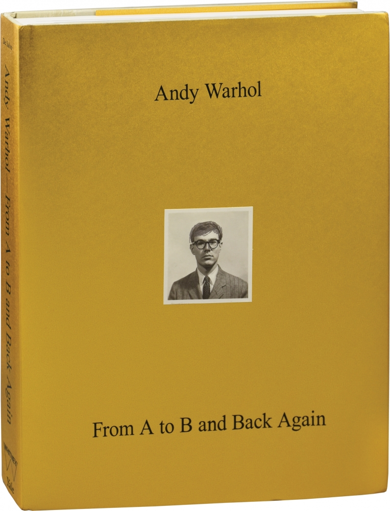Andy Warhol: From A to B and Back Again. Andy Warhol.
