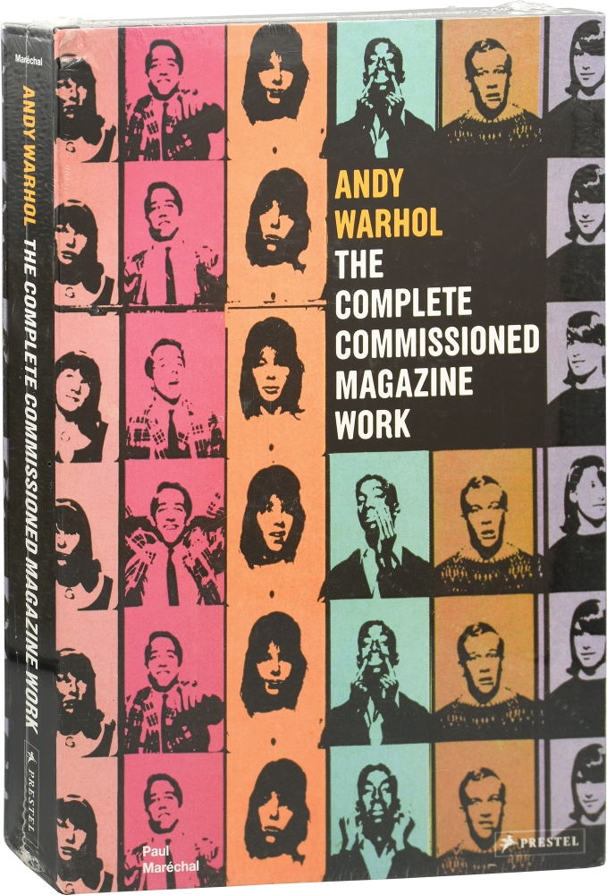 Andy Warhol: The Complete Commissioned Magazine Work. Andy Warhol, Paul Marechal.