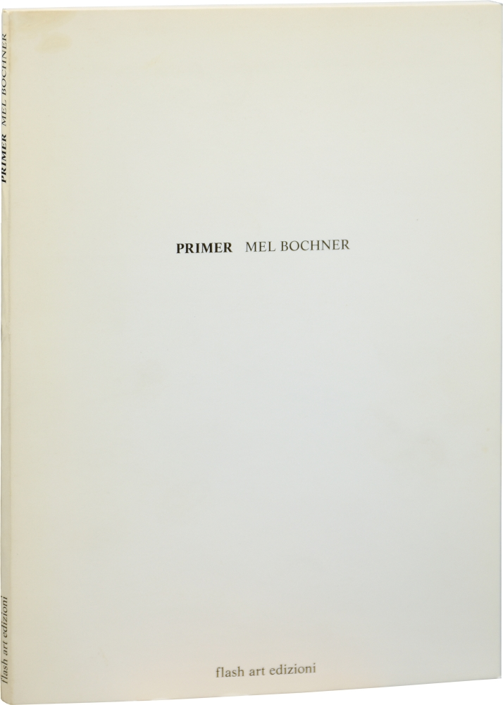 Primer: Mel Bochner: The Complete Catalog of Twenty-One Demonstrations from a Theory of Sculpture: Counting. Mel Bochner.