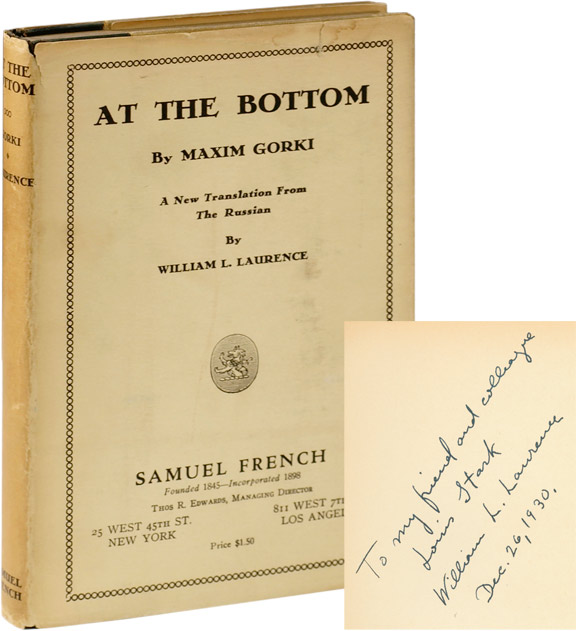 At the Bottom. Gorki, Maxim Gorky, William L. Laurence, Louis Stark.