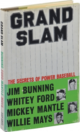 Grand Slam: The Secrets of Power Baseball (First Edition). Willie Mays, Whitey Ford Mickey...