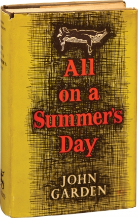 All on a Summer's Day (First UK Edition). John Garden