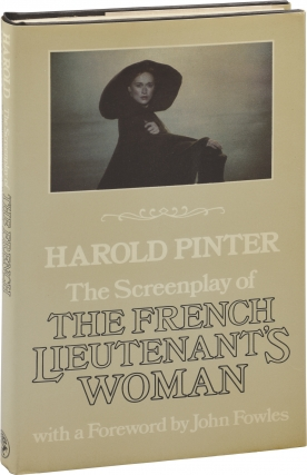 The Screenplay of The French Lieutenant's Woman (First UK Edition). Harold Pinter, John Fowles,...