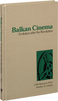 Balkan Cinema: Evolution after the Revolution (First Edition). Michael J. Stoil