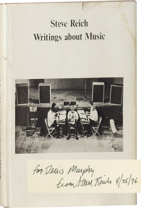 Writings about Music (Signed First Edition, hardcover variant). Steve Reich