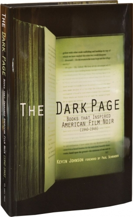 The Dark Page (Signed Hardcover). Kevin Johnson, Paul Schrader, introduction