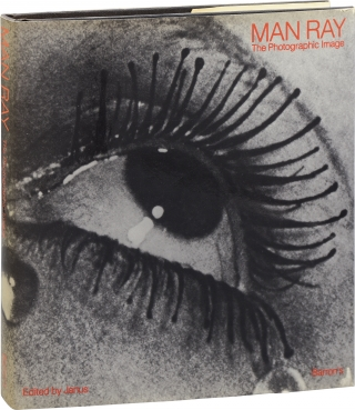 Man Ray: The Photographic Image (First Edition). Man Ray, Janus, Murtha Baca, photographer
