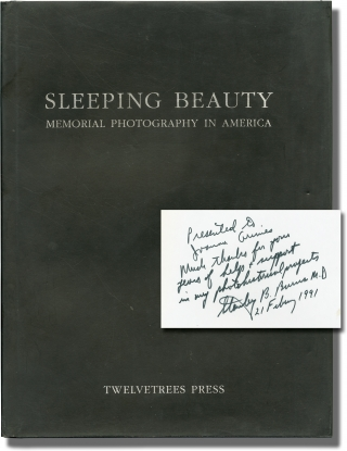 Sleeping Beauty: Memorial Photography in America (Signed First Edition, with typed letter...