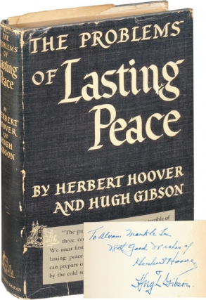 The Problems of Lasting Peace (First Edition, Signed by Hoover and Gibson). Herbert Hoover, Hugh...