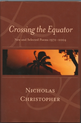 Crossing the Equator: New and Selected Poems 1972 - 2004 (Signed First Edition). Nicholas...