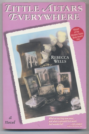 Little Altars Everywhere (First Edition). Rebecca Wells
