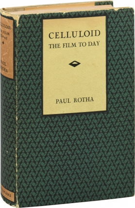 Celluloid: The Film Today (First UK Edition). Paul Rotha