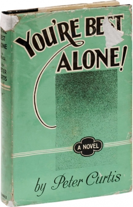 You're Best Alone (First UK Edition). Peter Curtis