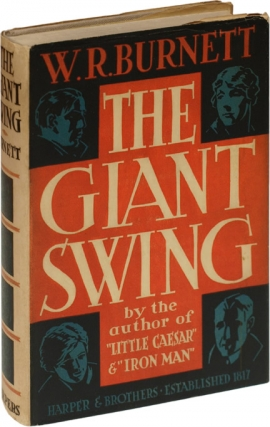 The Giant Swing (First Edition). W. R. Burnett