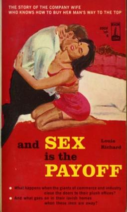 And Sex is the Payoff (First Edition). Louis Richard