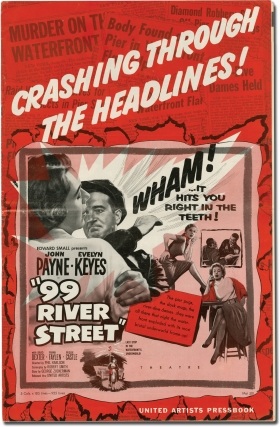 99 [Ninety-nine] River Street (Original Film Pressbook). Phil Karlson, Brad Dexter, Evelyn Keyes, John Payne, George Zuckerman, Robert Smith, Peggie Castle, director, screenwriter, Story, starring.