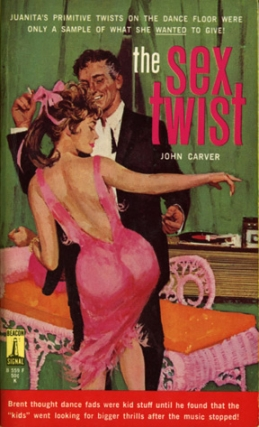 The Sex Twist (First Edition). John Carver