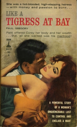 Like a Tigress at Bay (First Edition). Paul Gregory