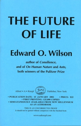 The Future of Life (Uncorrected Proof). Edward O. Wilson