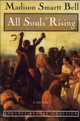 All Soul's Rising (Uncorrected Proof). Madison smart Bell