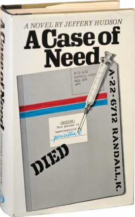 A Case of Need (First Edition). Michael Crichton, Jeffrey Hudson.