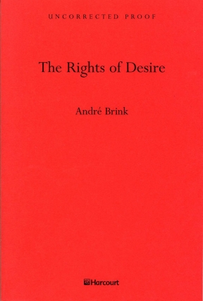 Rights of Desire (Uncorrected Proof, signed). Andre Brink