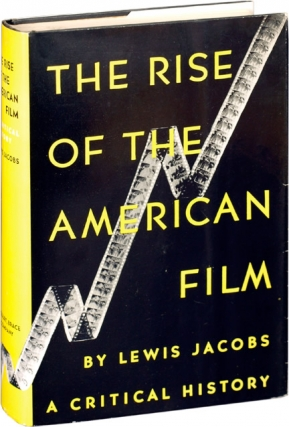 The Rise of the American Film (First Edition). Lewis Jacobs