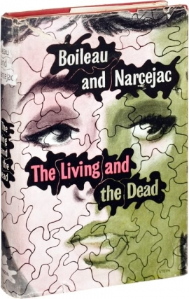 The Living and the Dead (First UK Edition). Pierre Boileau, Thomas Narcejac