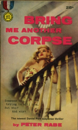 Bring Me Another Corpse (First Edition). Peter Rabe