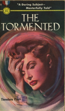 The Tormented (First Edition). Theodore Pratt